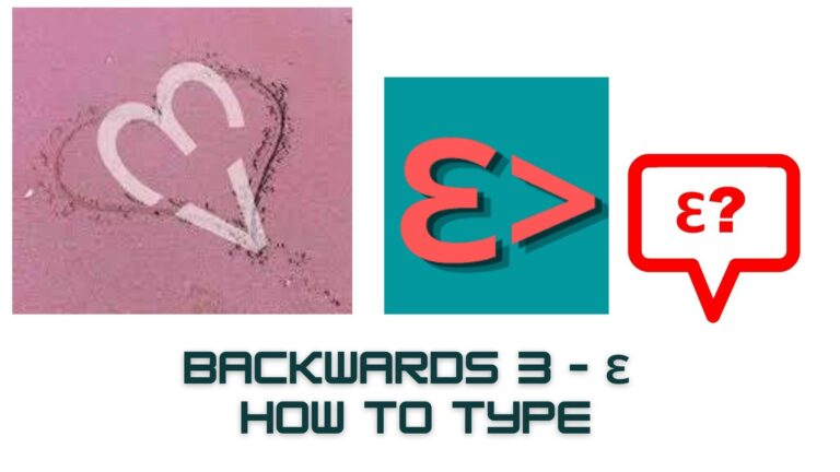 Backwards 3 – Ɛ How to type it